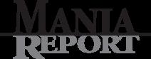 MANIA REPORT